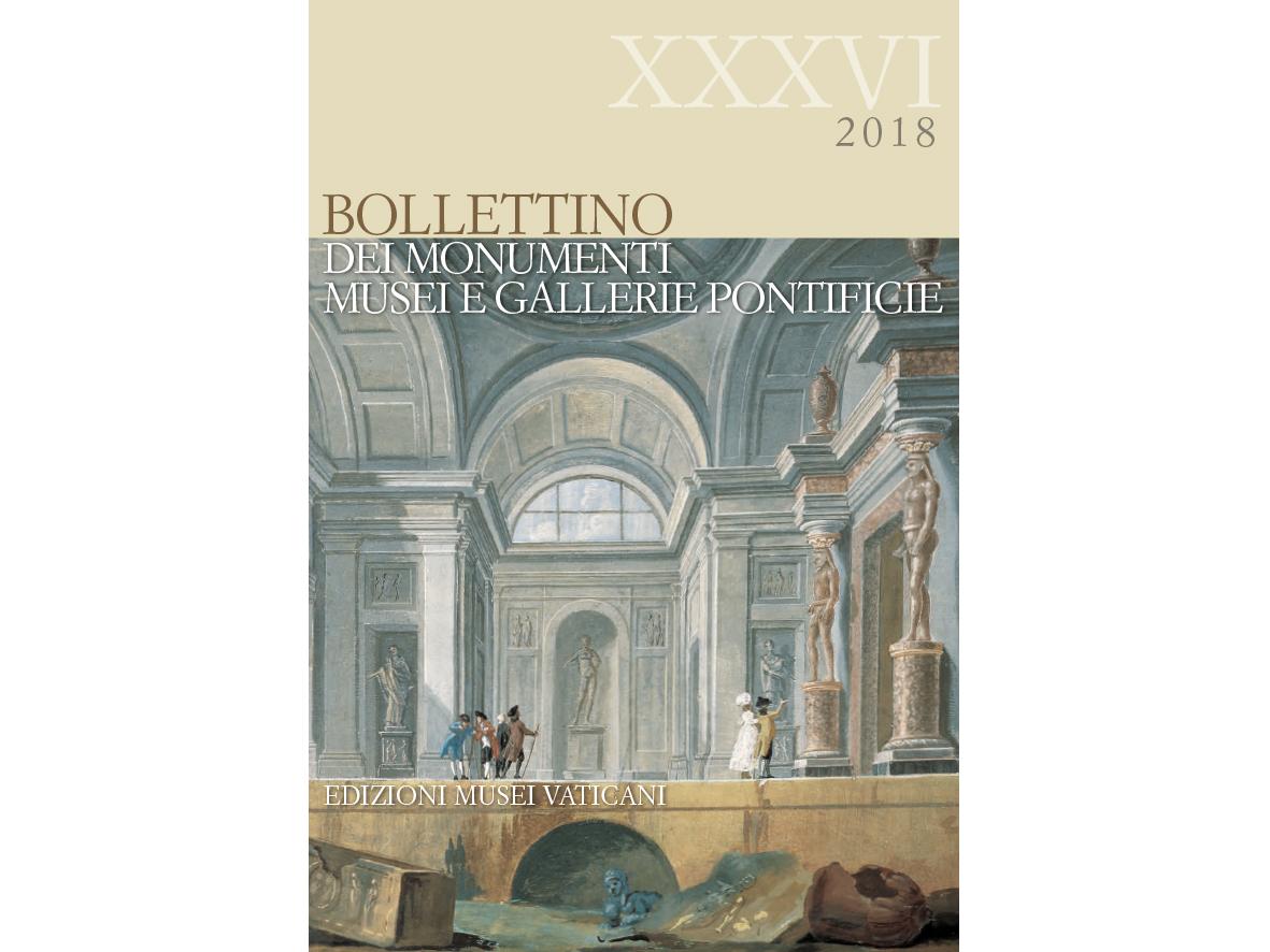 Bollettino dei Monumenti Musei e Gallerie Pontificie – XXXVI, 2018