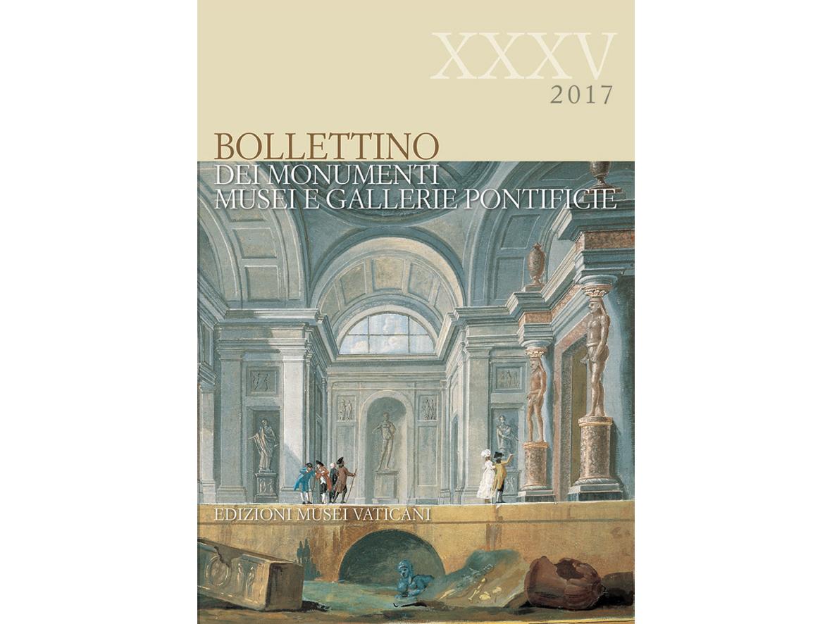 Bollettino dei Monumenti Musei e Gallerie Pontificie – XXXV, 2017