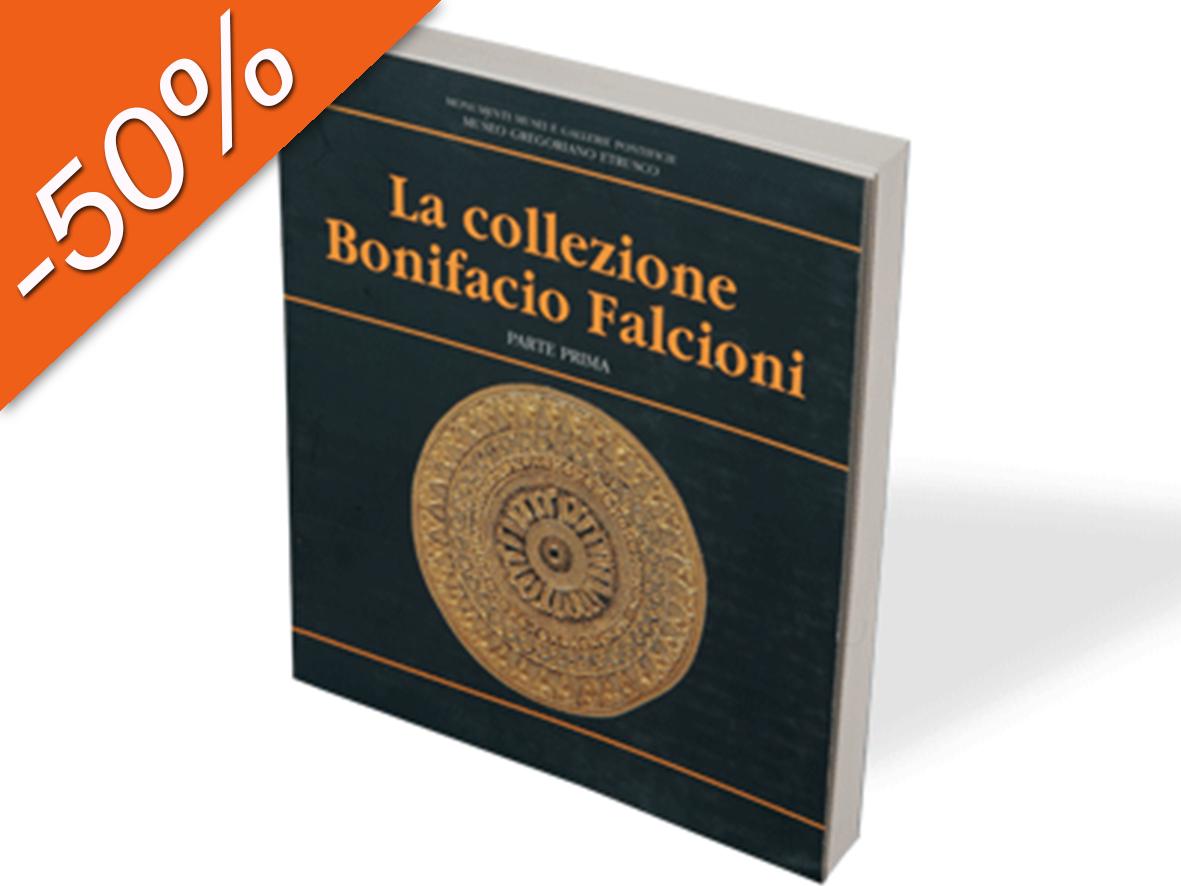 La collezione Bonifacio Falcioni. Parte I  e II
