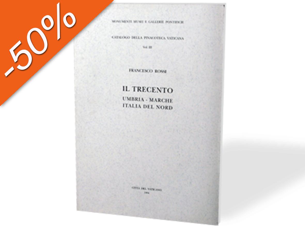 Il Trecento. Umbria - Marche - Italia del Nord
