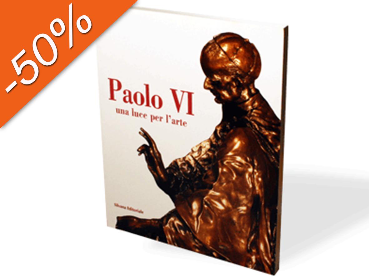 Paolo VI. Una luce per l'arte