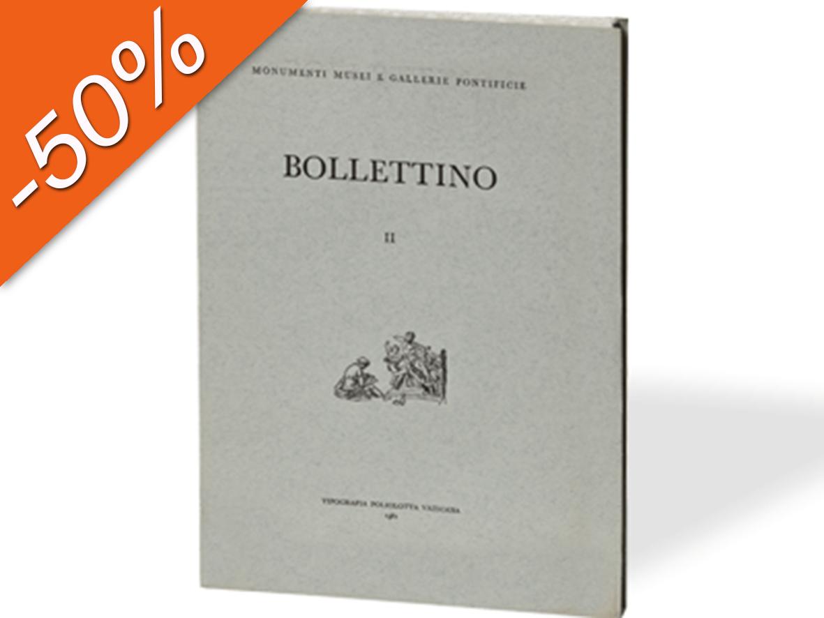 Bollettino dei Monumenti Musei e Gallerie Pontificie, II