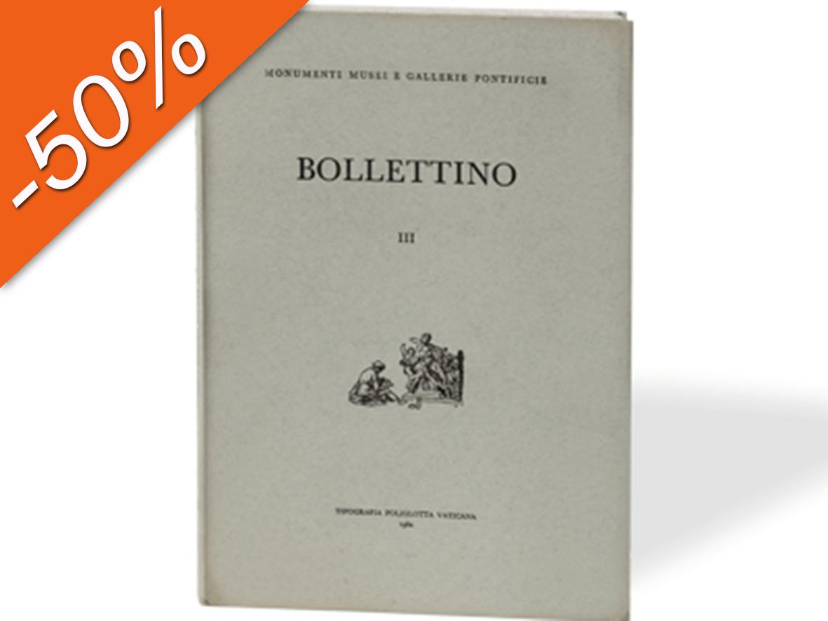 Bollettino dei Monumenti Musei e Gallerie Pontificie, III
