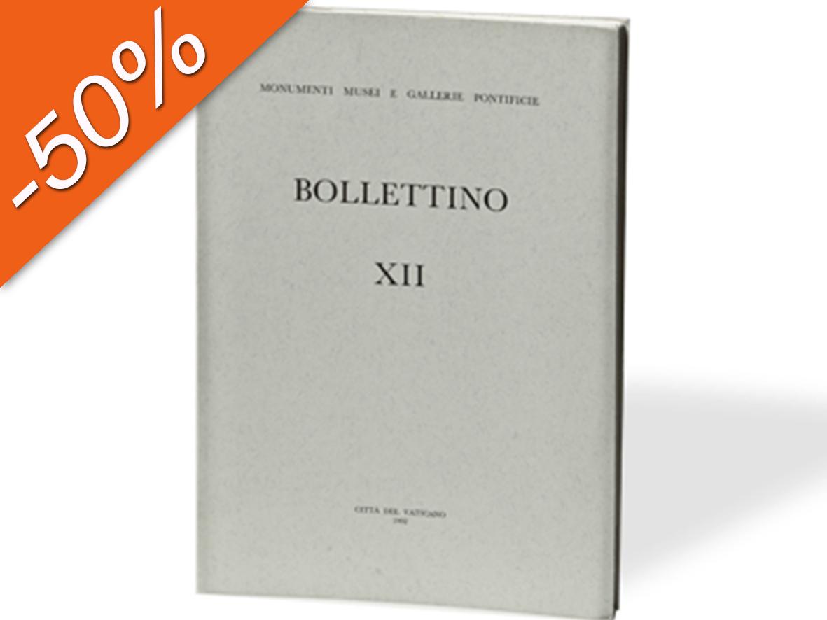 Bollettino dei Monumenti Musei e Gallerie Pontificie, XII