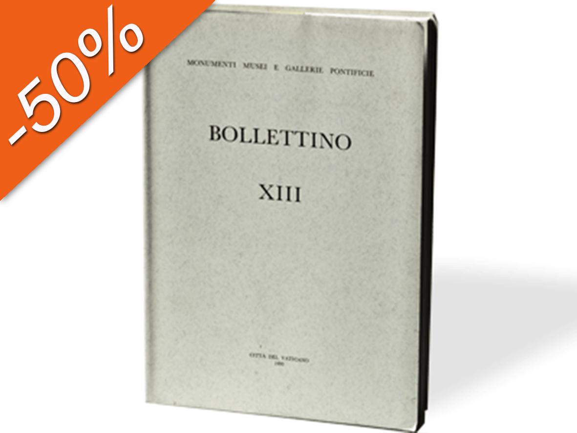 Bollettino dei Monumenti Musei e Gallerie Pontificie, XIII