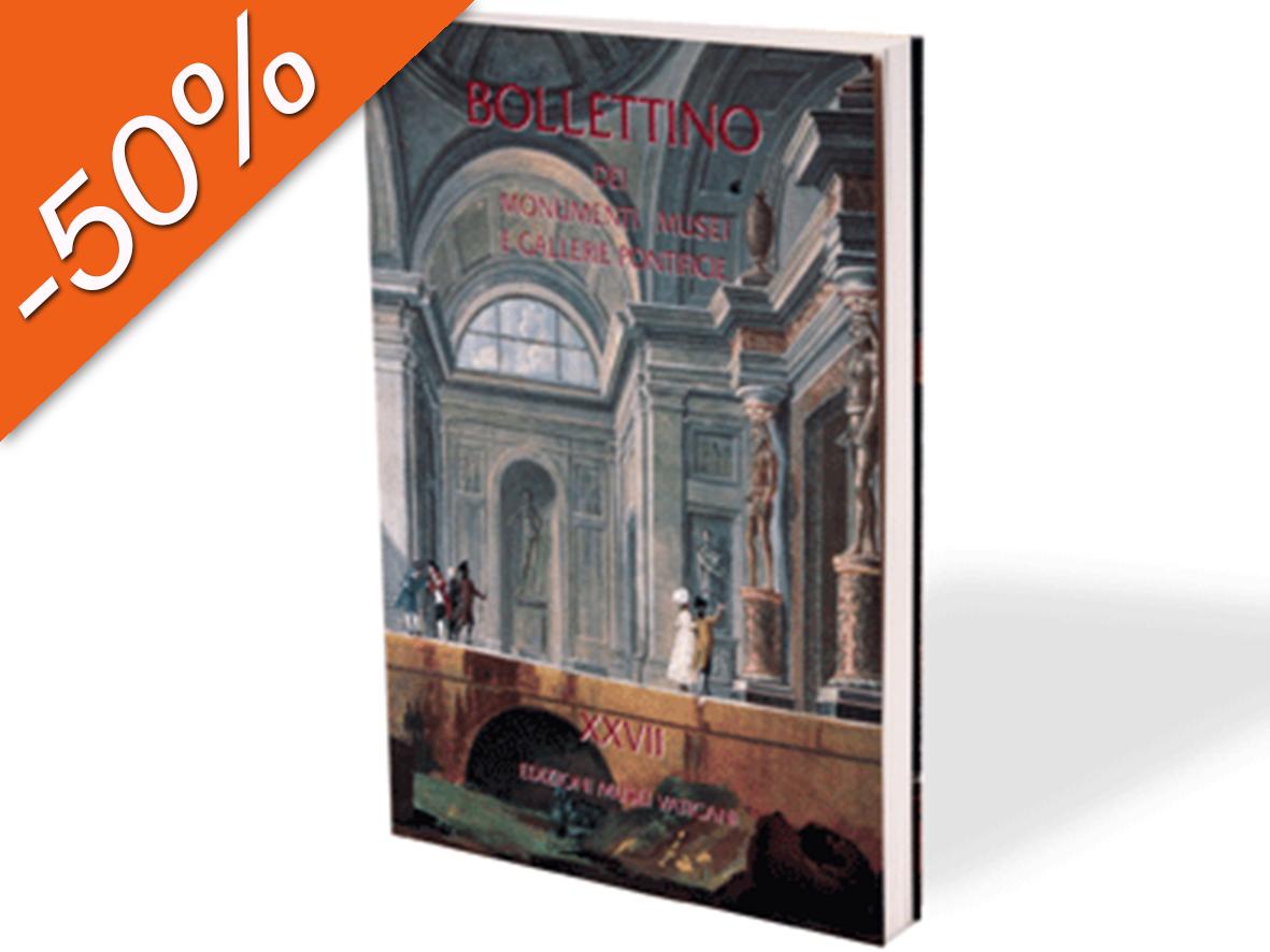 Bollettino dei Monumenti Musei e Gallerie Pontificie, XXVII