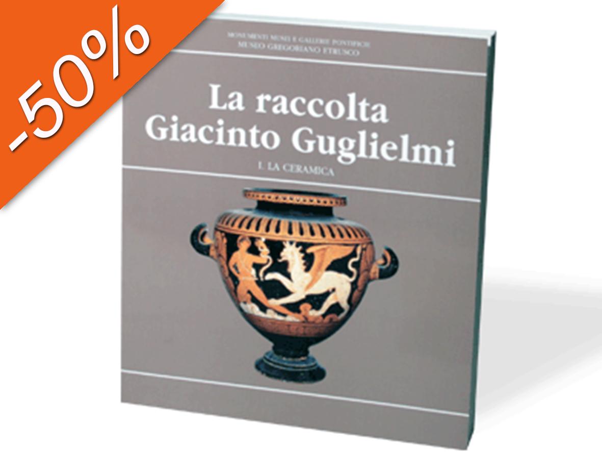 La raccolta Giacinto Guglielmi. Parte I La Ceramica