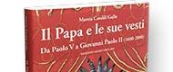 Il Papa e le sue vesti Da Paolo V a Giovanni Paolo II (1600-2000)