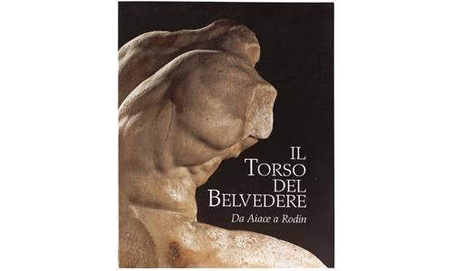 Il Torso del Belvedere. Da Aiace a Rodin